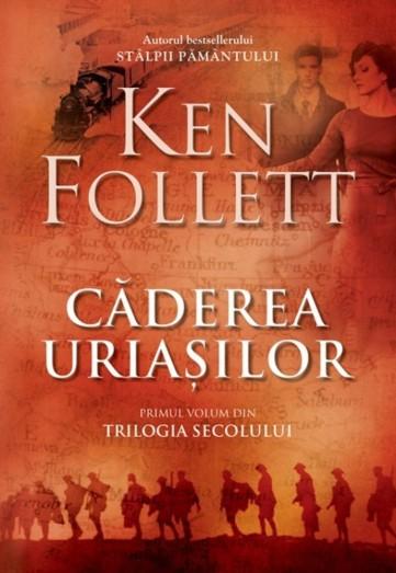 caderea-uriasilor-trilogia-secolului-vol-1