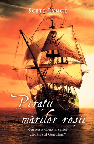 Scott-Lynch-Piratii-marilor-rosii-seria-ticalosul-gentilom