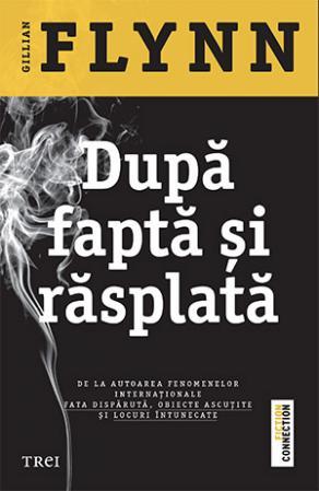 Dupa fapta si rasplata - Editura Trei