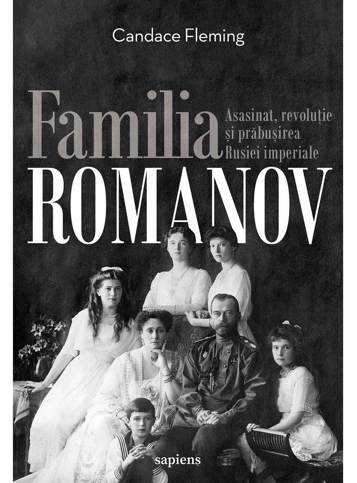 familia-romanov-asasinat-revolutie-si-prabusirea-rusiei-imperiale-cartile-sapiens